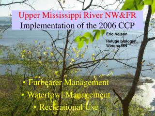 Upper Mississippi River NW&FR Implementation of the 2006 CCP