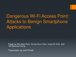Dangerous Wi-Fi Access Point: Attacks to Benign Smartphone Applications