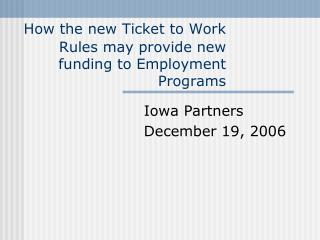 How the new Ticket to Work Rules may provide new funding to Employment Programs