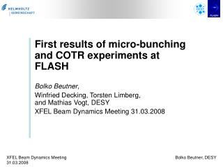 First results of micro-bunching and COTR experiments at FLASH Bolko Beutner ,
