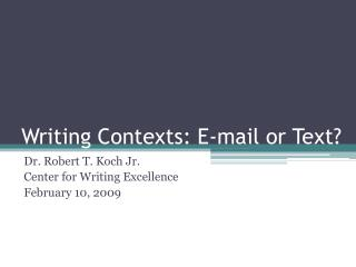 Writing Contexts: E-mail or Text?