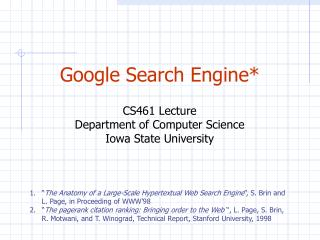 Google Search Engine* CS461 Lecture Department of Computer Science Iowa State University