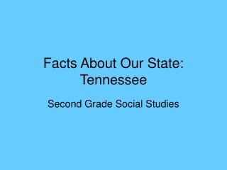 Facts About Our State: Tennessee