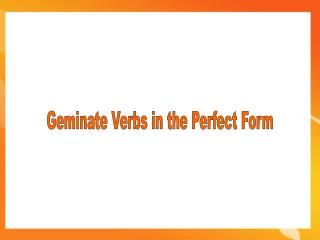 Geminate Verbs in the Perfect Form