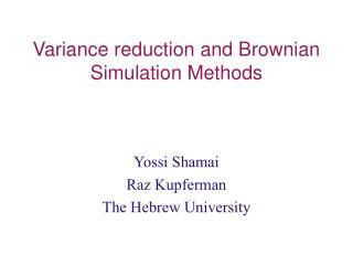 Variance reduction and Brownian Simulation Methods