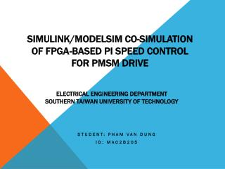 Simulink/ Modelsim  Co-Simulation of  FPGA -based PI Speed Control  for  PMSM  Drive
