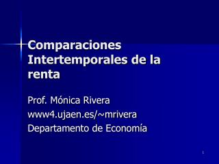 Comparaciones Intertemporales de la renta