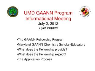 UMD GAANN Program Informational Meeting July 2, 2012 Lyle Isaacs