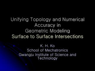 Unifying Topology and Numerical Accuracy in  Geometric Modeling Surface to Surface Intersections