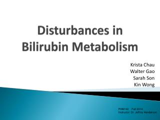 Disturbances in  Bilirubin Metabolism