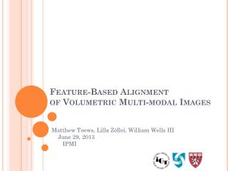 Feature-Based Alignment of Volumetric Multi-modal Images