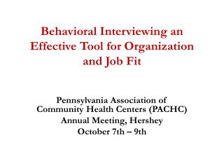 Behavioral Interviewing an Effective  T ool for Organization and Job  F it