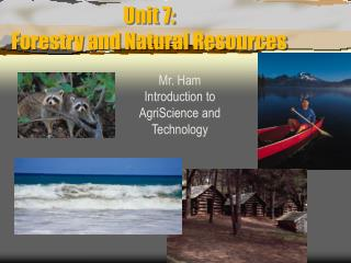 Unit 7: Forestry and Natural Resources