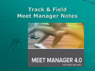 Track & Field Meet Manager Notes