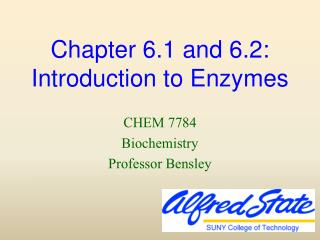 Chapter 6.1 and 6.2: Introduction to Enzymes