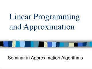Linear Programming and Approximation