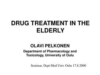DRUG TREATMENT IN THE ELDERLY