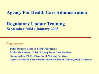 Agency For Health Care Administration Regulatory Update Training September 2004 / January 2005