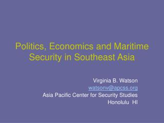 Politics, Economics and Maritime Security in Southeast Asia