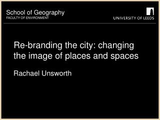 Re-branding the city: changing the image of places and spaces