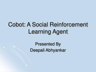 Cobot: A Social Reinforcement Learning Agent