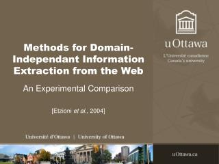 Methods for Domain-Independant Information Extraction from the Web