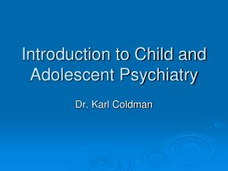 Introduction to Child and Adolescent Psychiatry