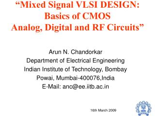 """Mixed Signal VLSI DESIGN:  Basics of CMOS  Analog, Digital and RF Circuits"""