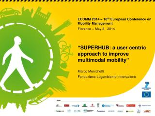 ECOMM 2014 – 18 th  European Conference on Mobility Management Florence – May 8,  2014