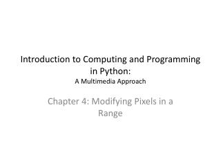 Introduction to Computing and Programming in Python:  A Multimedia Approach