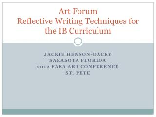 Art Forum Reflective Writing Techniques for the IB Curriculum