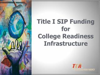 Title I SIP Funding for College  Readiness Infrastructure