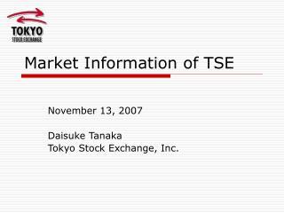 Market Information of TSE