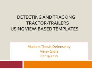 Detecting and Tracking  		Tractor-Trailers    Using View-Based Templates