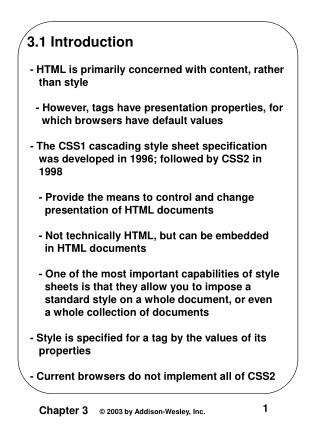 3.1 Introduction  - HTML is primarily concerned with content, rather     than style