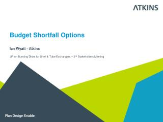 Budget Shortfall Options Ian Wyatt - Atkins