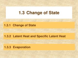 1.3	Change of State