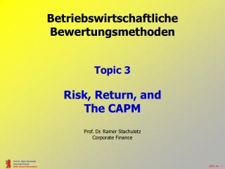 Betriebswirtschaftliche  Bewertungsmethoden Topic 3 Risk, Return, and  The CAPM