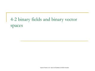 4-2 binary fields and binary vector spaces