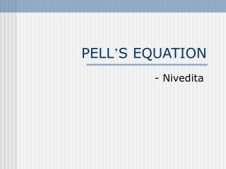 PELL ' S EQUATION