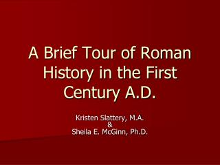 A Brief Tour of Roman History in the First Century A.D.