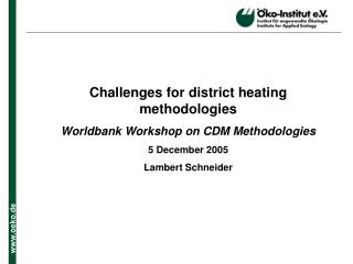Challenges for district heating methodologies Worldbank Workshop on CDM Methodologies