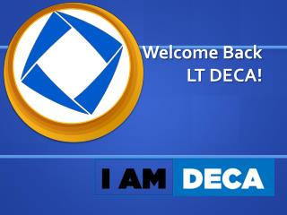 Welcome Back LT DECA!