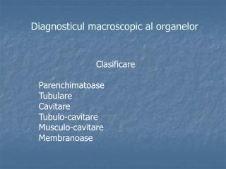 Diagnosticul macroscopic al organelor