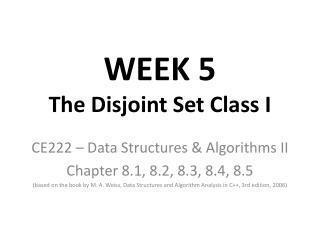 WEEK 5  The  Disjoint  Set Class I