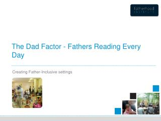 The Dad Factor - Fathers Reading Every Day