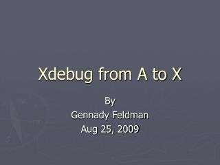 Xdebug from A to X
