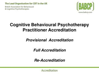 Cognitive Behavioural Psychotherapy Practitioner Accreditation