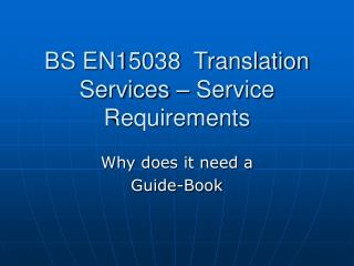 BS EN15038  Translation Services – Service Requirements