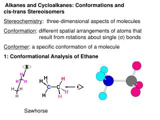 Alkanes and Cycloalkanes: Conformations and  cis-trans Stereoisomers